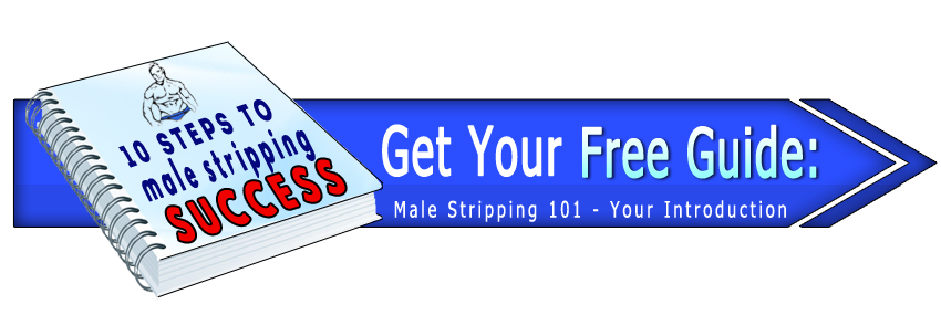 10 steps to male stripping success. learn male stripping lap dance moves